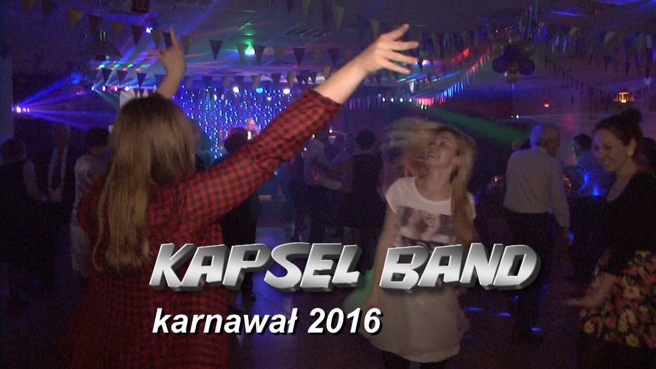 Zespół muzyczny KAPSEL BAND - Karnawał 2016 - YouTube