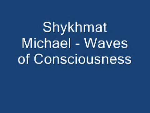 Shykhmat Michael - Waves of Consciousness