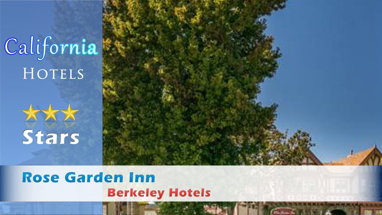 Rose Garden Inn Berkeley Hotels California YouTube