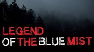 """Legend of the Blue Mist"" Original Creepy Deep Woods Story"