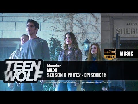 MILCK - Monster | Teen Wolf 6x15 Music [HD]