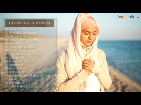 Hits Religi Indonesia 2017 (Lagu Religi terbaru 2017 terbaik)