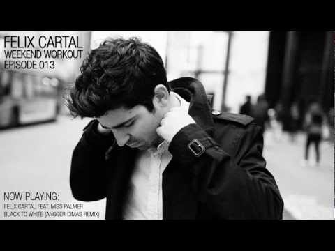 Felix Cartal - Weekend Workout Episode 013