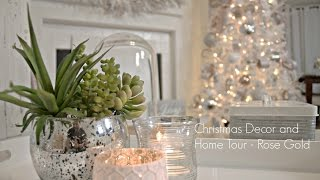 Christmas Decor and Home Tour - Rose Gold
