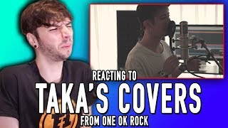 REACTING TO TAKA'S COVERS!!! (From ONE OK ROCK)