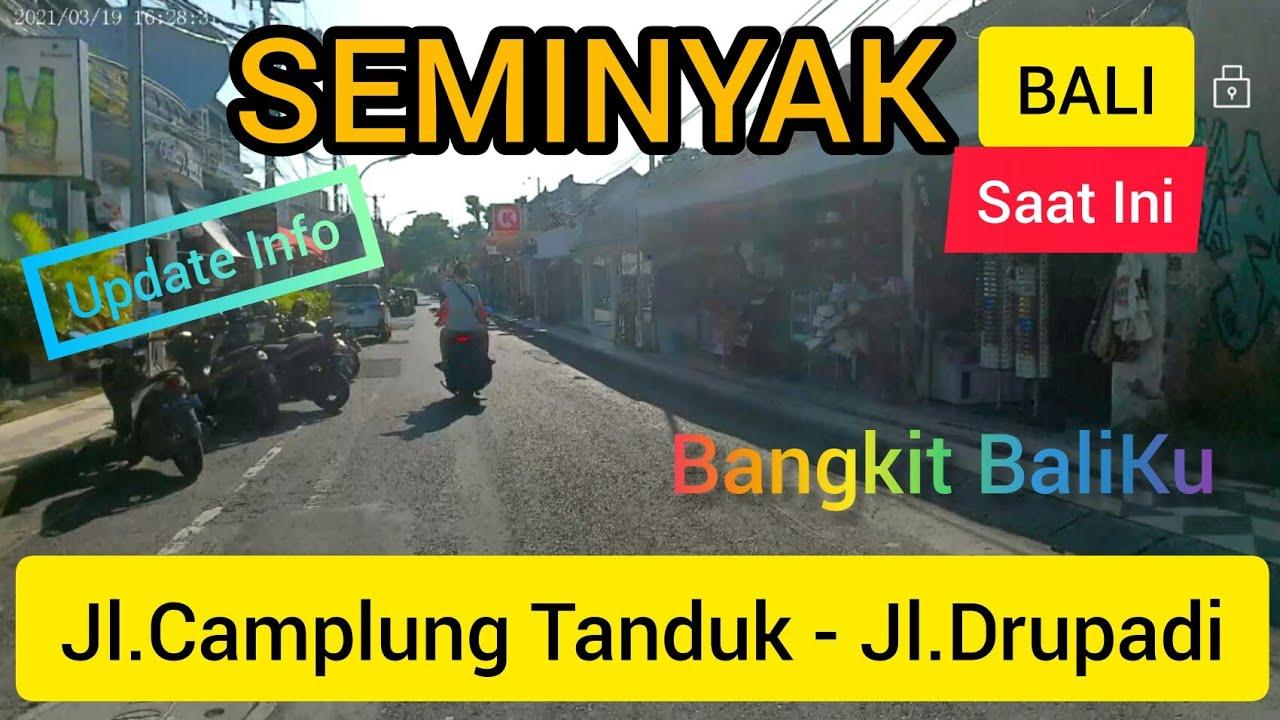 Download KONDISI SEMINYAK SEKARANG, Jl.Camplung Tanduk - Jl.Drupadi BALI/info update bali