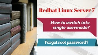 How to reset forgotten root password with single user mode- RHEL7 | CentOS 7