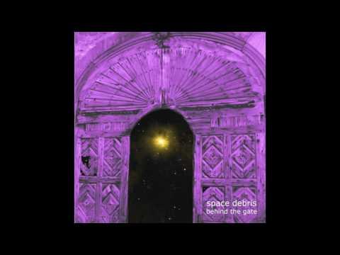 Space Debris - Behind the Gate(Full Album)