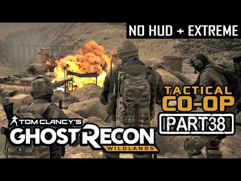 🔴 GHOST RECON WILDLANDS | CO-OP Part 38 | NO HUD + EXTREME DIFFICULTY (Tactical Walkthrough)