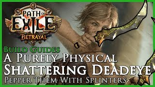 Path of Exile [3.5]: A Purely Physical Shattering Deadeye (Shattering Steel) - Build Guide