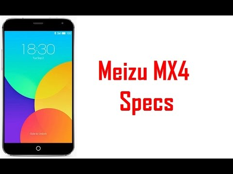 Meizu MX4 Specs & Features