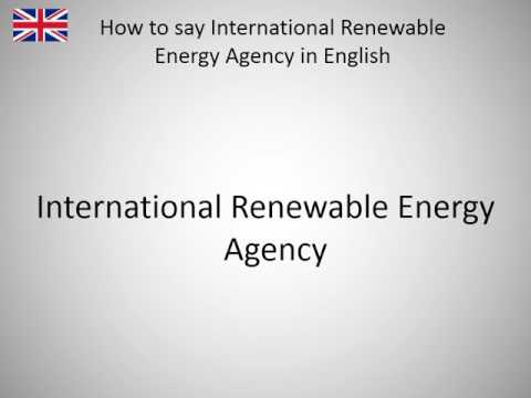 How to say International Renewable Energy Agency in English?