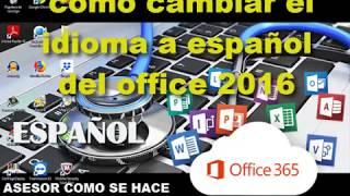 como cambiar el idioma a español del office 2016