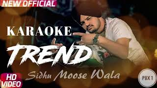 Trend Full Karaoke Audio | PBX 1 | Sidhu Moose Wala | Snappy | Latest Punjabi Songs Music