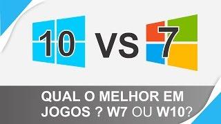 Windows 10 VS Windows 7 - Qual o melhor para Jogos ? [30/08/2015]