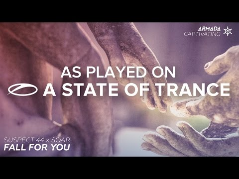 Suspect 44 x Soar - Fall For You [A State Of Trance 750 part 2]