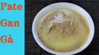 Cách Làm Patê Gan Ở Nhà - How To Make Easy Chicken Liver Pate