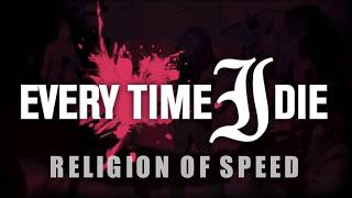 Every Time I Die  - Religion Of Speed  Lyric Video