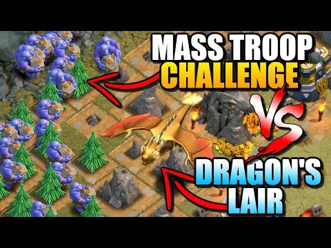 MASS TROOP CHALLENGE vs DRAGON'S LAIR | Clash of Clans