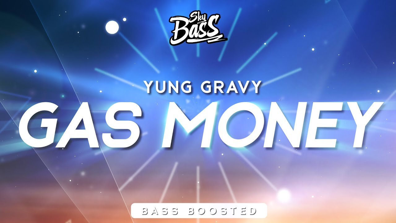 Yung Gravy ‒ Gas Money 🔊 [Bass Boosted]