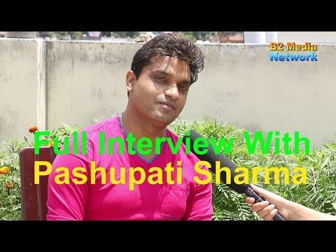 """पशुपति शर्मा भन्छन  """"सानो छदा एउटी केटी मन परेको थियो, ठाडै भन्दिए """" Pashupati Sharma"""