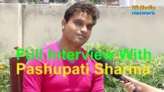 पशुपति शर्मा भन्छन सानो छदा एउटी केटी मन परेको थियो ठाडै भन्दिए pashupati sharma