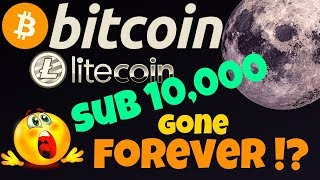 🔥BITCOIN SUB 10,000 GONE FOREVER!?🔥 bitcoin litecoin price prediction, analysis, news, trading