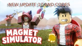 New Update 17 And New Codes In Roblox Magnet Simulator