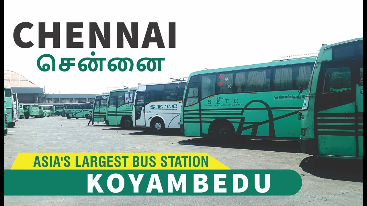 India's Largest Bus Station, Puratchi Thalaivar Dr. MGR Bus Terminal Koyambedu Chennai, Tamil N