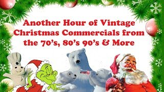Another Hour of Vintage Christmas Commercials from the 70s, 80s and 90s
