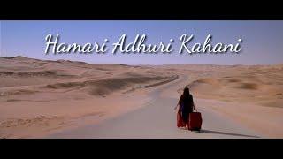 Hamari Adhuri Kahani Tittle Song | Video Music | Arijit Singh Song|