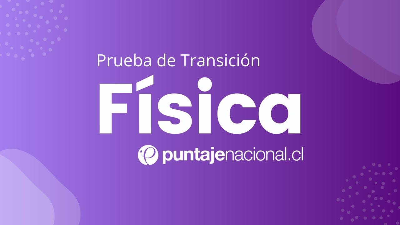 Prueba de Transición FÍSICA | Ecuaciones de Itinerario | Clase N°10