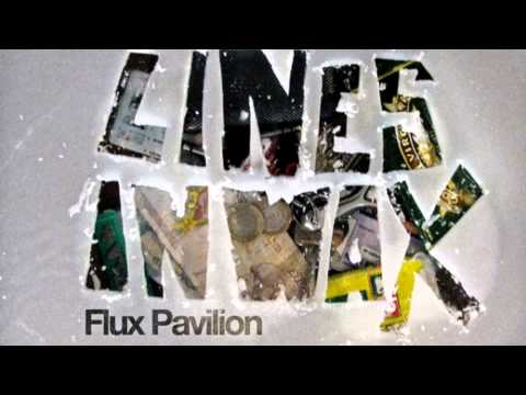 I Cant Stop  Flux pavilion lines In Wax EP