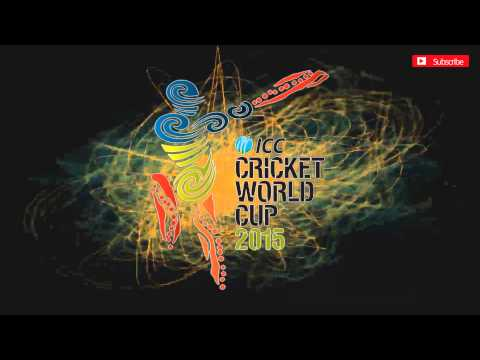 ICC World Cup 2015 Official Theme Song