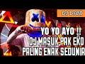 Dj Masuk Pak Eko || Versi Aisyah Jamila Maimunah  || Dj Paling Enak Sedunia || Mantap Jiwa