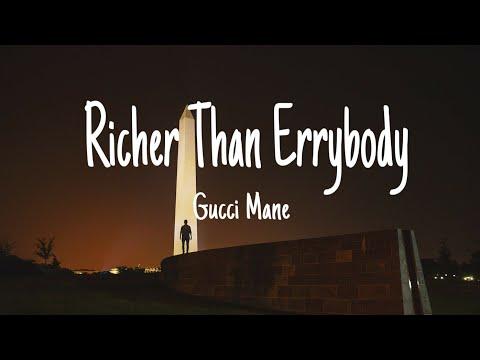 Gucci Mane – Richer Than Errybody (feat. YoungBoy Never Broke Again & DaBaby) [Lyrics]