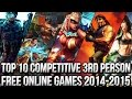 Top 10 Free Third-Person Competitive Online Games 2014~2015 | FreeMMOStation.com