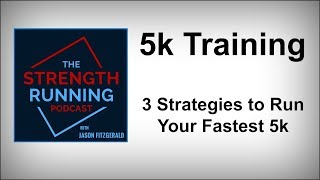 5k Training: 3 Strategies for Your Fastest 5k