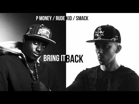 P MONEY & SMACK - BRING IT BACK (PROD. BY RUDE KID)