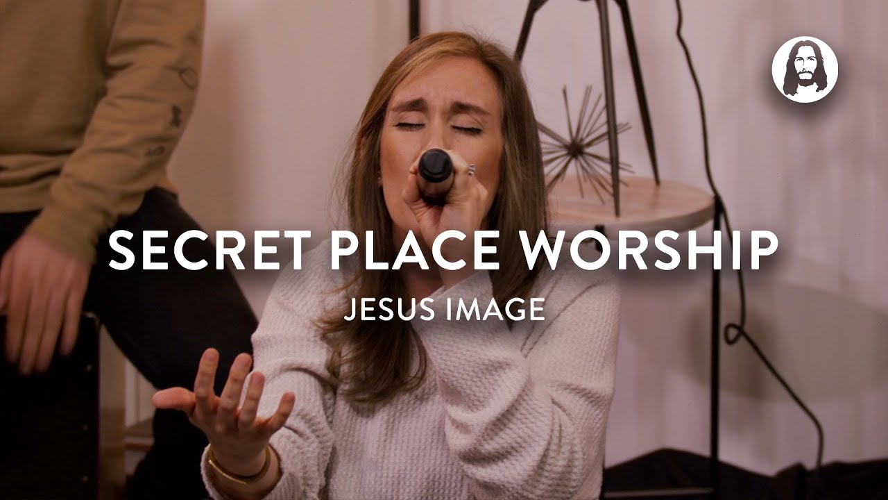 Secret Place Worship | Jesus Image Worship