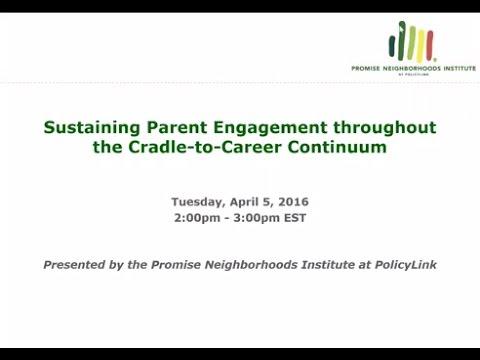 Sustaining Parent Engagement throughout the Cradle to Career Continuum (GPRAs 12-14)