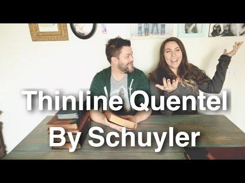 Schuyler Thinline Quentel Review