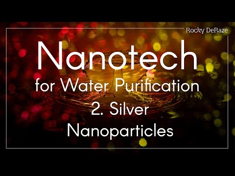Nanotech for Water Purification - 2. Silver Nanoparticles