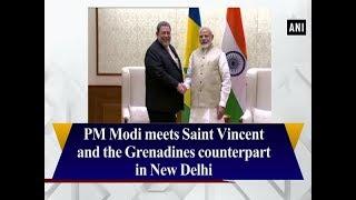 PM Modi meets Saint Vincent and the Grenadines counterpart in New Delhi
