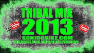 TRIBAL MIX 2013 DJFRESHJUAN SONIDOKIKE