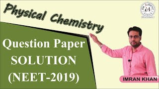 Physical Chemistry (NEET - 2019) Solutions & Discussion