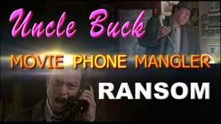MOVIE PHONE MANGLER: Uncle Buck AND Ransom