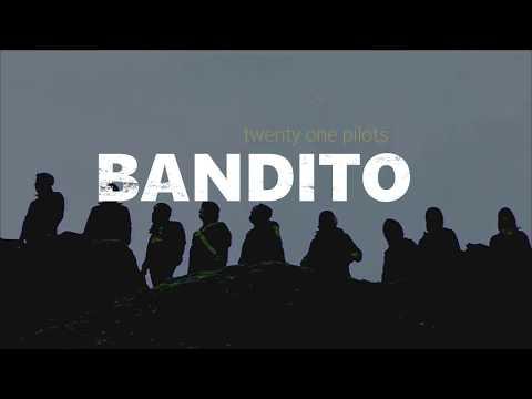 Bandito - twenty one pilots LYRICS/LETRA ESPAÑOL