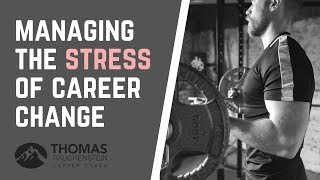 Managing The Stress Of Career Change