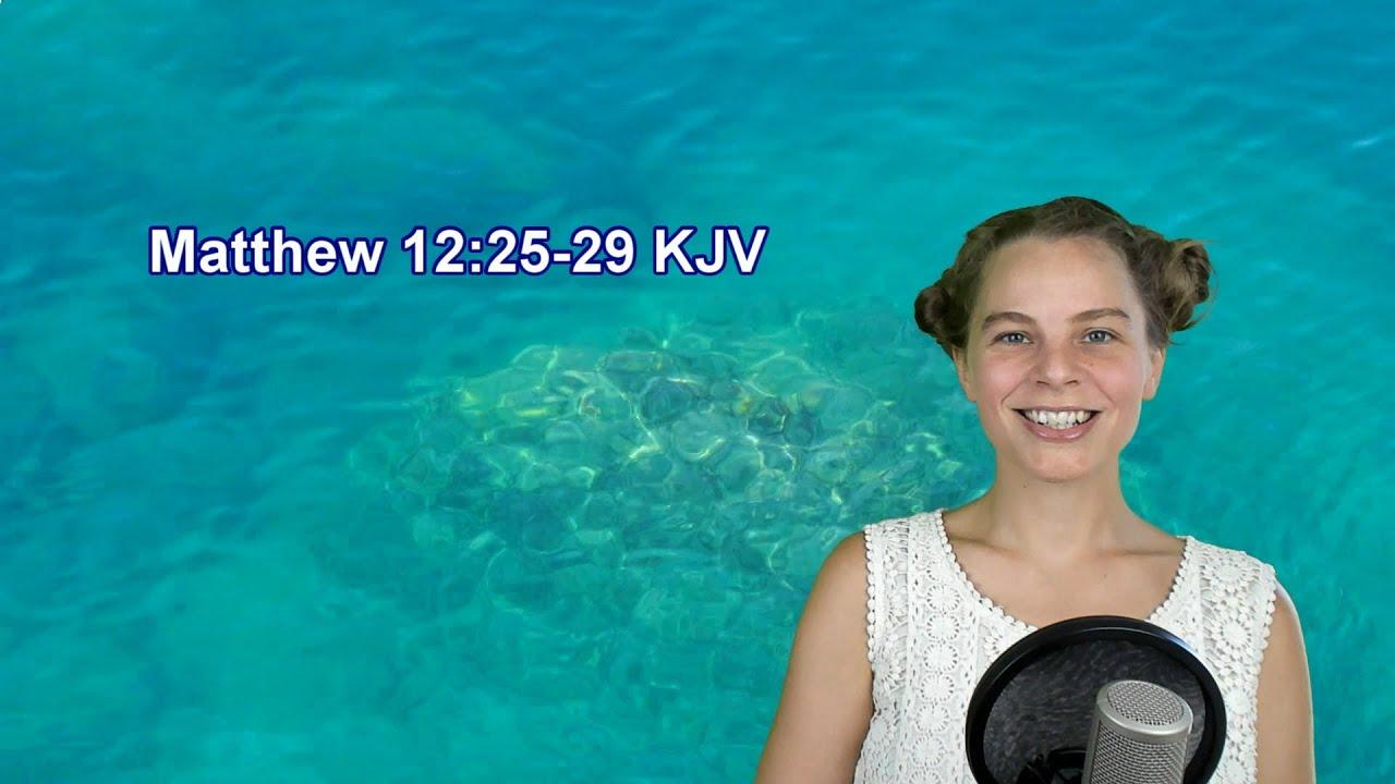 Matthew 12:25-29 KJV - Words of Jesus - Scripture Songs